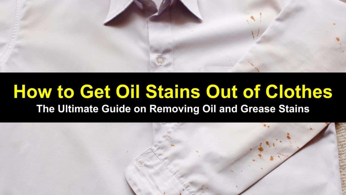 how-to-get-oil-stains-out-of-clothes